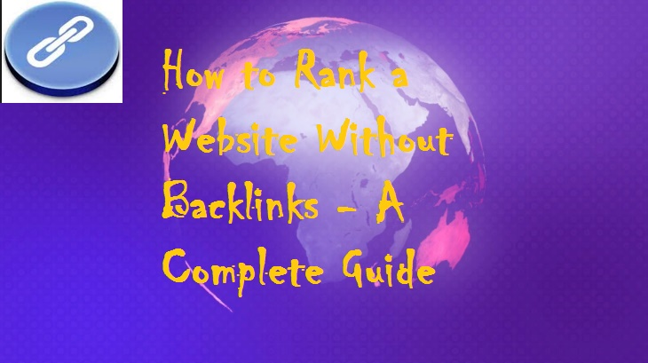 How to Rank a Website Without Backlinks - A Complete Guide